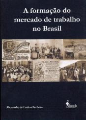 FORMACAO DO MERCADO DE TRABALHO NO BRASIL, A