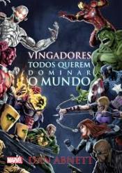 VINGADORES - TODOS QUEREM DOMINAR O MUNDO