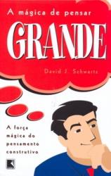 A MÁGICA DE PENSAR GRANDE