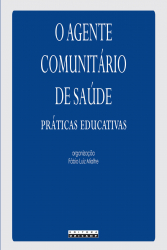 AGENTE COMUNITÁRIO DE SAÚDE - PRÁTICAS EDUCATIVAS, O