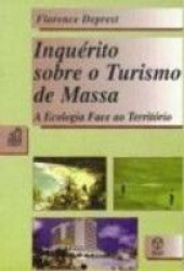 INQUERITO SOBRE O TURISMO DE MASSA - A ECOLOGIA...
