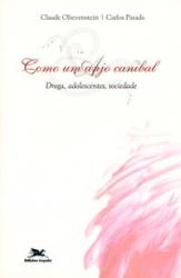 COMO UM ANJO CANIBAL - DROGA, ADOLESCENTES, SOCIEDADE