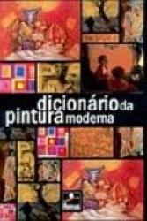DICIONARIO DA PINTURA MODERNA