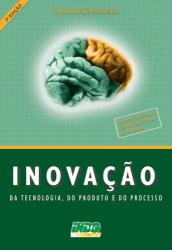 INOVAÇÃO DA TECNOLOGIA ,DO PRODUTO E DO PROCESSO