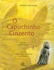 CAPUCHINHO CINZENTO, O