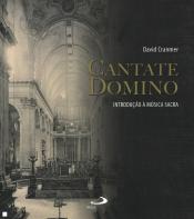 CANTATE DOMINO - INTRODUCAO A MUSICA SACRA