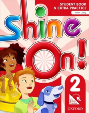 SHINE ON! 2 SB WITH ONLINE EXTRA PRACTICE - 1ST ED