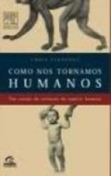 COMO NOS TORNAMOS HUMANOS