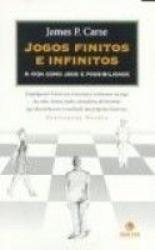 JOGOS FINITOS E INFINITOS - A VIDA COMO JOGO...