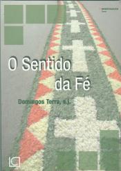 SENTIDO DA FÉ, O