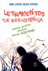 LETRAMENTOS DE REEXISTENCIA - POESIA GRAFITE MUSICA DANCA HIP HOP