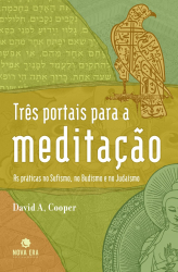 TRES PORTAIS PARA A MEDITACAO - AS PRATICAS NO...
