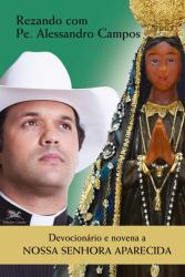 DEVOCIONÁRIO E NOVENA A NOSSA SENHORA APARECIDA