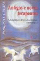 ANTIGOS E NOVOS TERAPEUTICAS - ABORDAGEM TRANSDISCIPLINAR EM TERAPIA