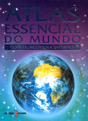 ATLAS ESSENCIAL DO MUNDO - COM LIGACOES NA INTERNET
