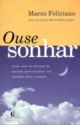OUSE SONHAR - COMO USAR AS DERROTAS DO PASSADO PARA...