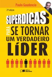 SUPERDICAS PARA SETORNAR UM VERDADEIRO LIDER