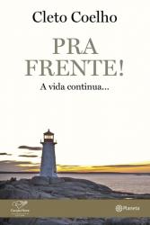 PRA FRENTE - A VIDA CONTINUA
