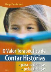 VALOR TERAPÊUTICO DE CONTAR HISTÓRIAS, O