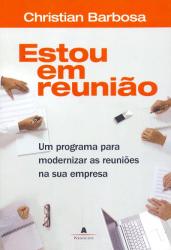 ESTOU EM REUNIAO - UM PROGRAMA PARA MODERNIZAR AS...