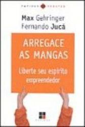 ARREGACE AS MANGAS - LIBERTE SEUS ESPIRITO EMPREENDEDOR