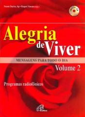 ALEGRIA DE VIVER - MENSAGENS PARA TODO O DIA - VOLUME 2 - 1