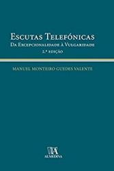 ESCUTAS TELEFÓNICAS - DA EXCEPCIONALIDADE À VULGARIDADE