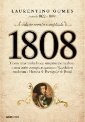1808 - COMO UMA RAINHA LOUCA, UM PRINCIPE MEDROSO E UMA CORTE CORRUPTA ENGA