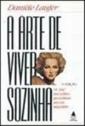 ARTE DE VIVER SOZINHA, A