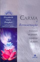 CARMA E REENCARNACAO - TRANSCENDA SEU PASSADO ...
