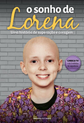 SONHO DE LORENA, O  - UMA HISTORIA DE SUPERACAO E CORAGEM