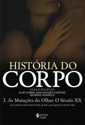 HISTÓRIA DO CORPO - VOL. 3