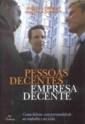 PESSOAS DECENTES EMPRESA DECENTE - COMO LIDERAR COM...