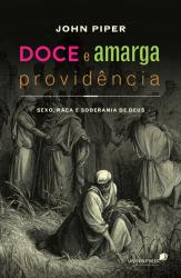 DOCE E AMARGA PROVIDÊNCIA