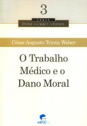 TRABALHO MEDICO E O DANO MORAL, O