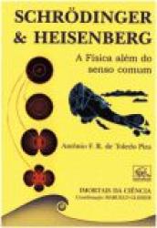 SCHRODINGER E HEISENBERG - A FISICA ALEM DO SENSO COMUM