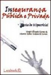 INSEGURANCA PUBLICA E PRIVADA - BASTA DE HIPOCRISIA