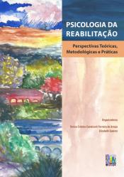 PSICOLOGIA DA REABILITACAO PERSPECTIVAS TEORICAS METODOLOGICAS E PRATICAS