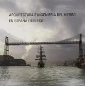 ARQUITECTURA E INGENIERIA DEL HIERROB EN ESPANA (1814-1936)