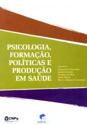 PSICOLOGIA FORMACAO POLITICAS E PRODUCAO EM SAUDE
