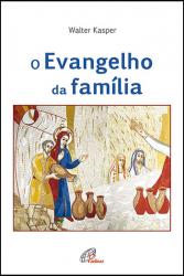 EVANGELHO DA FAMILIA, O - 1ª