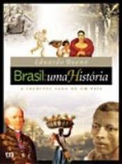 BRASIL: UMA HISTÓRIA A INCRÍVEL SAGA DE UM PAÍS - VERSÃO ESCOLAR