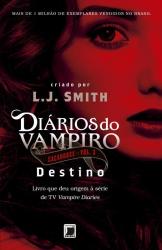 DIÁRIOS DO VAMPIRO - CAÇADORES: DESTINO (VOL. 3) - Vol. 3