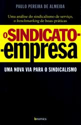 SINDICATO EMPRESA, O - UMA NOVA VIA PARA O SINDICALISMO