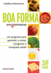 BOA FORMA EM 8 SEMANAS - UM PROGRAMA PARA APRENDER ...