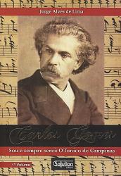 CARLOS GOMES SOU E SEMPRE SEREI - O TONICO DE CAMPINAS - VOLUME 1