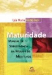 MATURIDADE MANUAL DE SOBREVIVENCIA DA MULHER