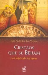 CRISTÃOS QUE SE BEIJAM - E O CREPUSCULO DOS DEUSES