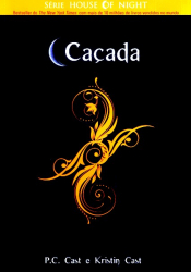 CACADA - THE HOUSE OF NIGHT LIVRO 05