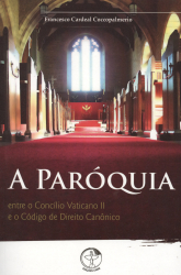 PAROQUIA, A - ENTRE O CONCILIO VATICANO II E O CODIGO DE DIREITO CANONICO